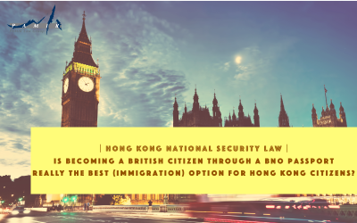 Hong Kong national security law|Is becoming a British citizen through a BNO passport really the best (immigration) option for Hong Kong citizens?
